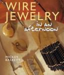 Cover of: Wire jewelry in an afternoon