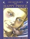 Cover of: Oscar Wilde's The happy prince