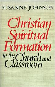 Cover of: Christian spiritual formation in the church and classroom | Susanne Johnson