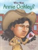 Cover of: Who was Annie Oakley?