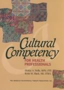 Cover of: Cultural competency for health professionals