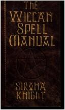 Cover of: The Wiccan spell manual | Sirona Knight