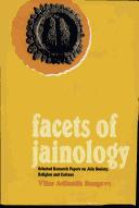 Facets of Jainology: selected research papers on Jain society, religion, and culture