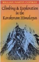 Cover of: Climbing and exploration in the Karakoram Himalayas