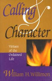 Cover of: Calling & character: virtues of the ordained life