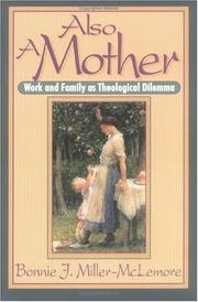 Cover of: Also a mother | Bonnie J. Miller-McLemore