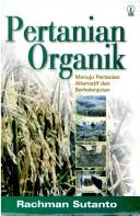 Cover of: Pertanian organik by Rachman Sutanto.