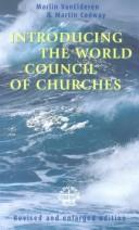 Cover of: Introducing the World Council of Churches