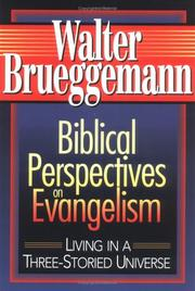 Cover of: Biblical perspectives on evangelism: living in a three-storied universe