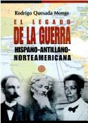 Cover of: El legado de la guerra hispano-antillana-norteamericana