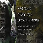 Cover of: On the Way to Somewhere | Celia Whitler