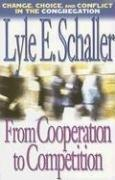 Cover of: From Cooperation to Competition: Change, Choice, And Conflict in the Congregation