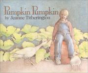 Cover of: Pumpkin, pumpkin | Jeanne Titherington