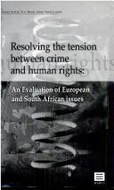 Cover of: Resolving the tension between crime and human rights