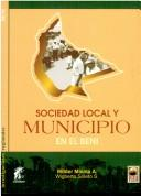 Sociedad local y municipios en el Beni by Wilder Molina Argandoña