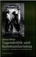 Cover of: Tugendethik und Kommunitarismus: Individualit at - Universalisierung - moralische Dilemmata
