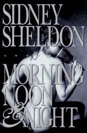 Cover of: Morning, noon, and night | Sidney Sheldon