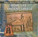Cover of: Home life in ancient Greece