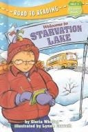 Cover of: Welcome to Starvation Lake