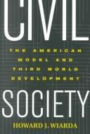 Cover of: Civil society: the American model and Third World development