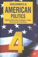 Cover of: Developments in American politics 4 | edited by Gillian Peele ... [et al.].