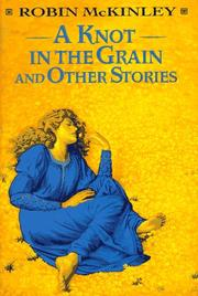 Cover of: A Knot in the Grain and Other Stories