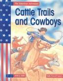 Cover of: Cattle trails and cowboys