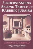 Cover of: Understanding Second Temple and rabbinic Judaism