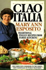 Cover of: Ciao Italia: traditional Italian recipes from family kitchens