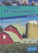 Cover of: Uniquely Wisconsin | Christy Steele