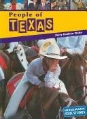 Cover of: People of Texas | Mary Dodson Wade