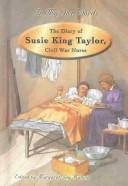 The diary of Susie King Taylor, Civil War nurse by Susie King Taylor