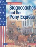 Cover of: Stagecoaches and the Pony Express