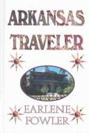 Cover of: Arkansas traveler | Earlene Fowler