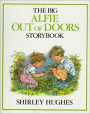 Cover of: The big Alfie out of doors storybook | Hughes, Shirley