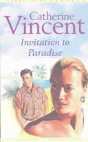 Cover of: Invitation to paradise | Catherine Vincent