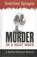 Cover of: Murder in a heat wave | Gretchen Sprague