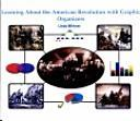Cover of: Learning about the American Revolution with graphic organizers