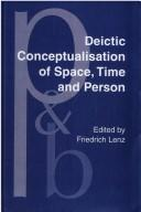 Cover of: Deictic conceptualisation of space, time, and person | James Tyler Kent