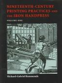 Cover of: Nineteenth-century printing practices and the iron handpress