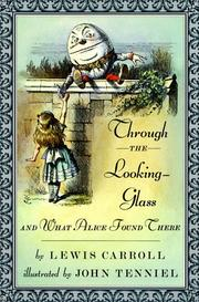 Cover of: Through the looking glass and what Alice found there | Lewis Carroll