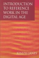 Cover of: Introduction to reference work in the digital age | Joseph Janes