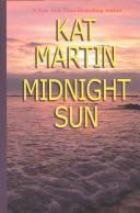 Cover of: Midnight sun | Kat Martin