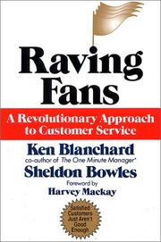 Cover of: Raving fans: a revolutionary approach to customer service