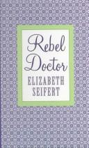 Cover of: Rebel doctor
