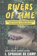 Cover of: Rivers of time | L. Sprague De Camp