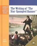 "Cover of: The writing of ""The Star Spangled Banner"""