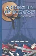 Cover of: A country of our own: a novel of the Civil War at sea