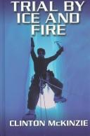 Cover of: Trial by ice and fire | Clinton McKinzie