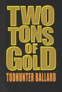 Cover of: Two tons of gold